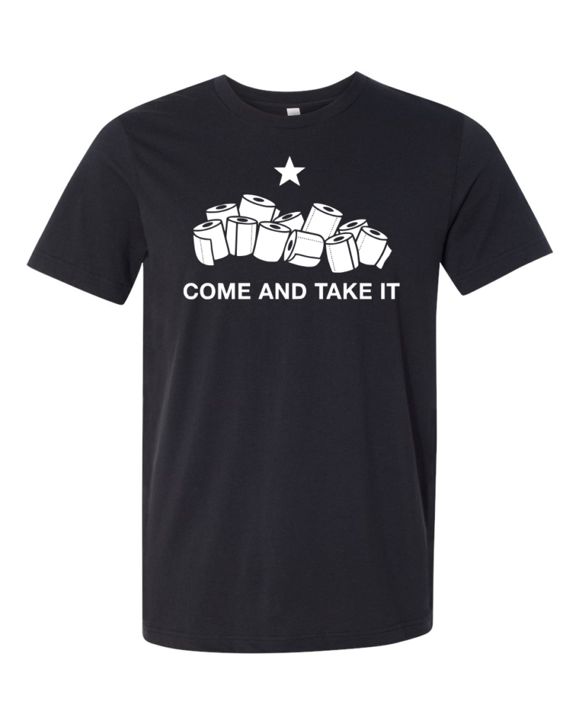Come and Take It Toilet Paper Shirt
